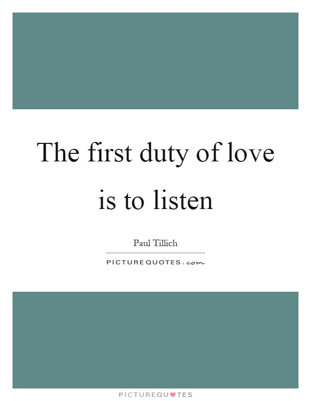 The first duty of love is to listen Picture Quote #1