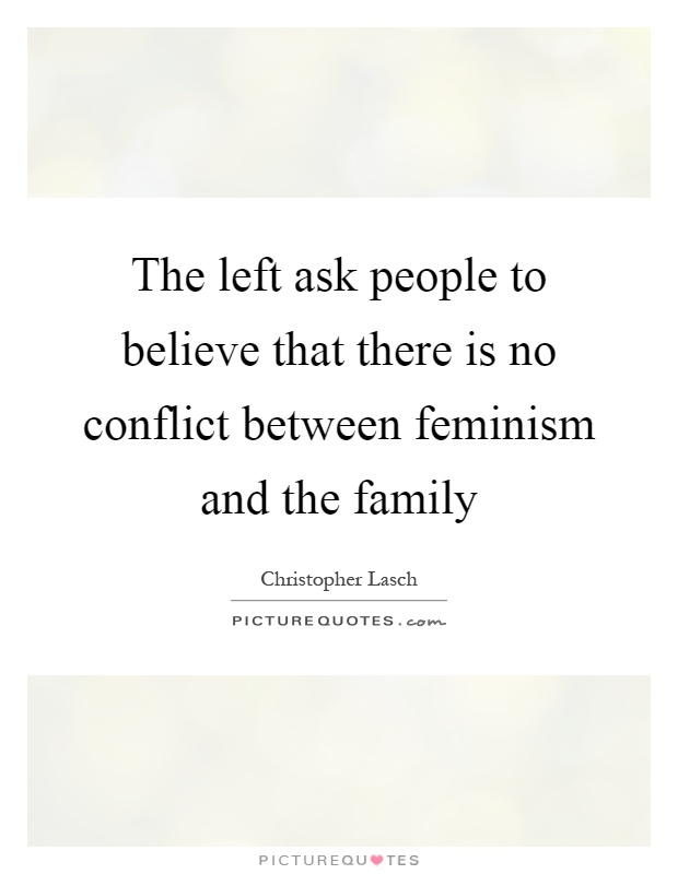 feminism and family The issue of feminism never stops coming up for engagement both offline and online it is a very controversial issue but when you look at it critically and without.