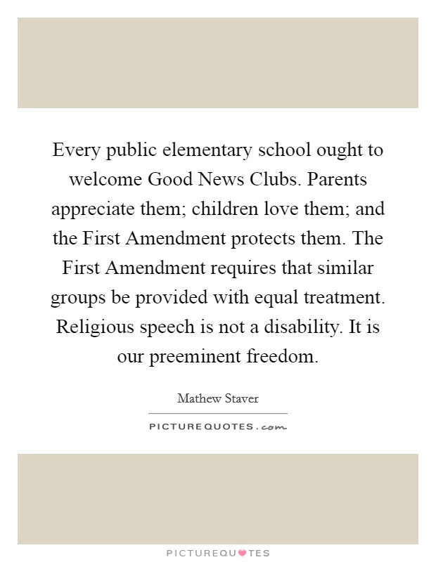 Every Public Elementary School Ought To Welcome Good News Clubs. Parents  Appreciate Them; Children Love Them; And The First Amendment Protects Them.