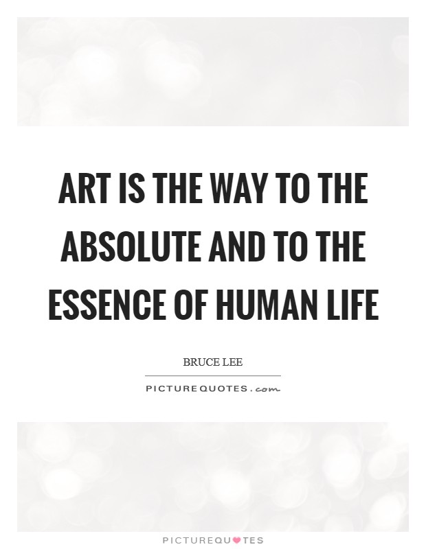 Art is the way to the absolute and to the essence of human life Picture Quote #1
