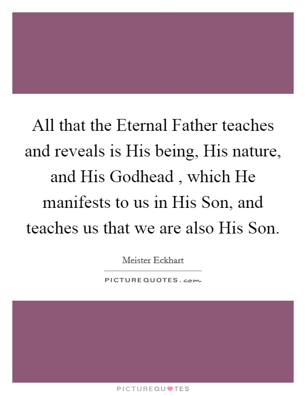 All That The Eternal Father Teaches And Reveals Is His. Disney Quotes Wall Art. Humor Tagalog Quotes Tumblr. Birthday Quotes Beyonce. Boyfriend Quotes And Images. Friendship Quotes Unique. Music And You Quotes. Confidence Moving On Quotes. Work Quotes Tagalog