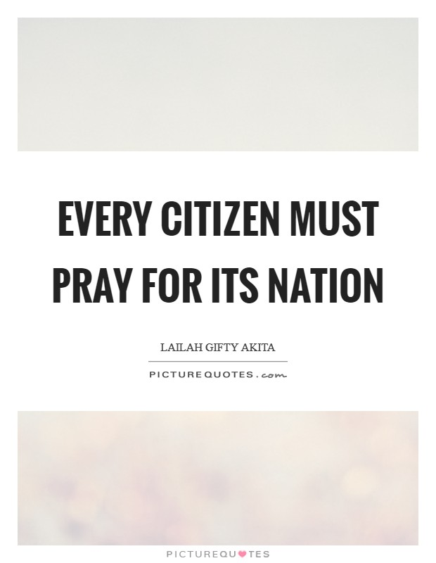 Every citizen must pray for its nation Picture Quote #1