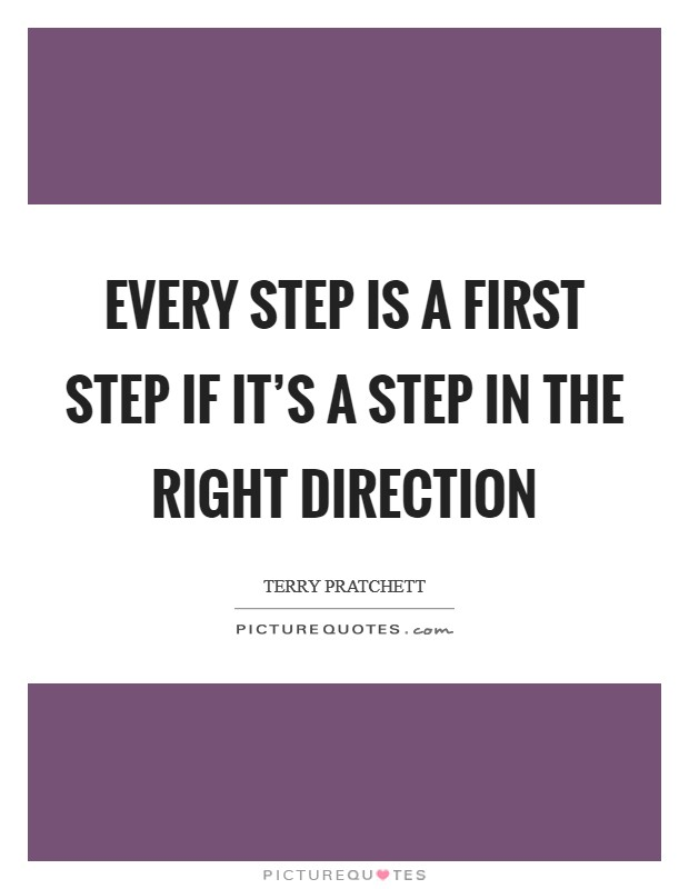 Every step is a first step if it's a step in the right direction Picture Quote #1