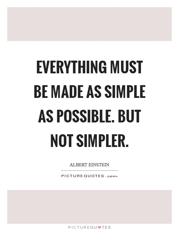 Everything must be made as simple as possible. But not simpler Picture Quote #1