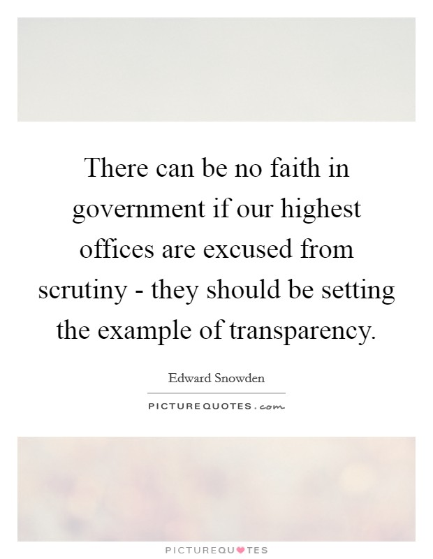 transparency in our government Problems caused by corruption in government funded projects are not and paperwork on the part of the government lack of transparency.