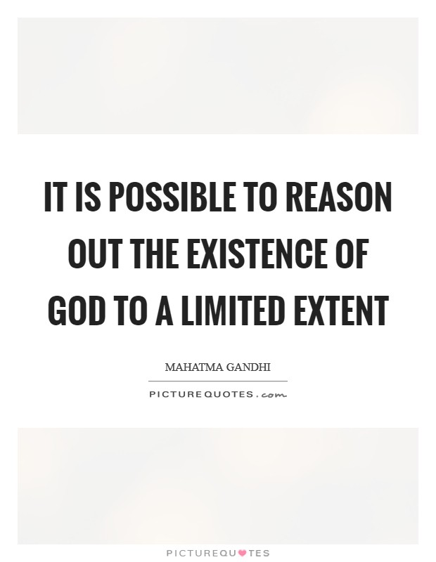 It is possible to reason out the existence of God to a limited extent Picture Quote #1