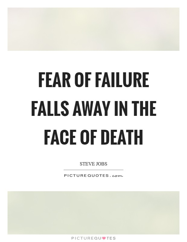 Fear of failure falls away in the face of death | Picture ...