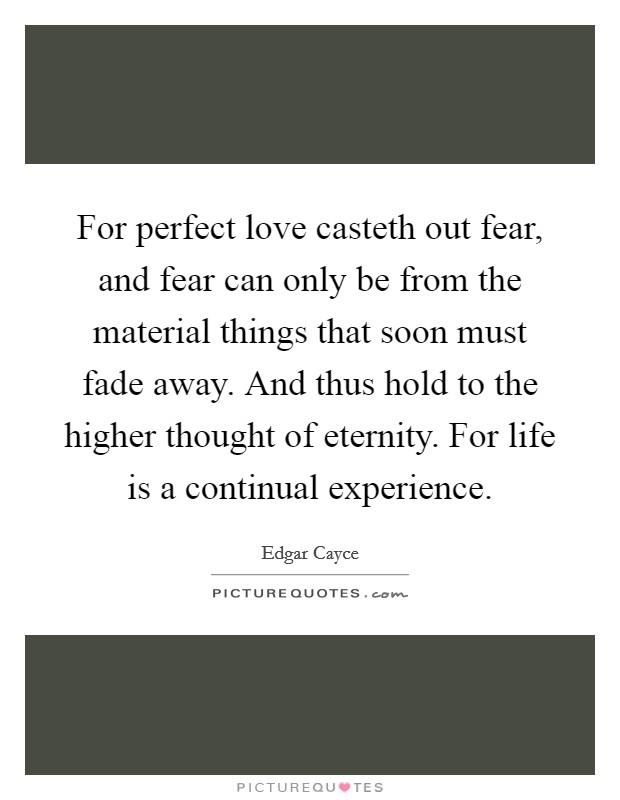For perfect love casteth out fear, and fear can only be from the