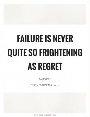 One's only real regret in life is the failure to act ...Quotes About Failure To Act