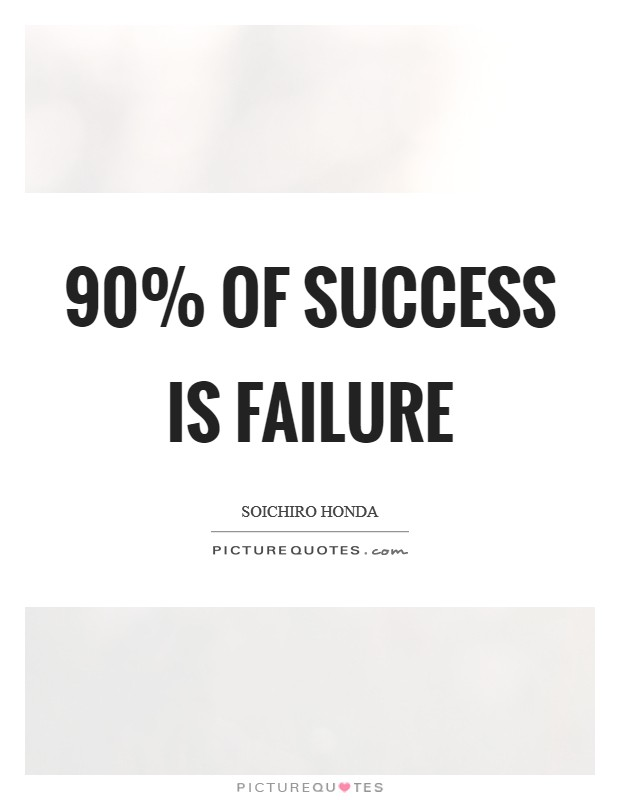 90% of success is failure Picture Quote #1