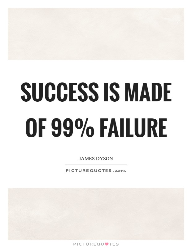 Success is made of 99% failure Picture Quote #1