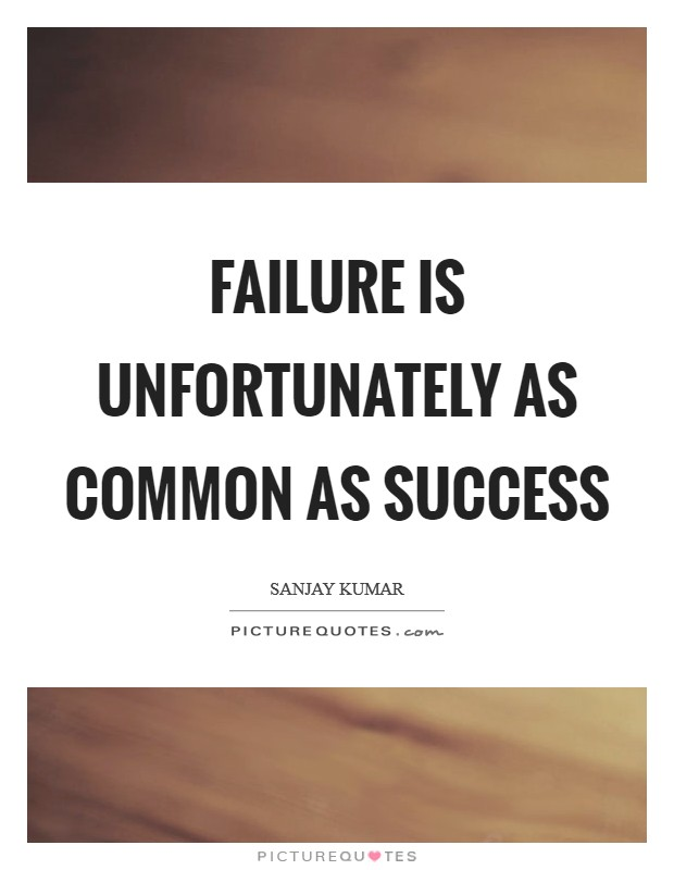 Failure is unfortunately as common as success Picture Quote #1