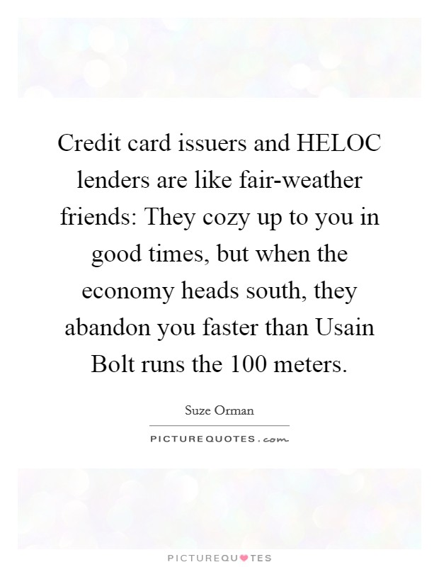 Credit card issuers and HELOC lenders are like fair-weather ...