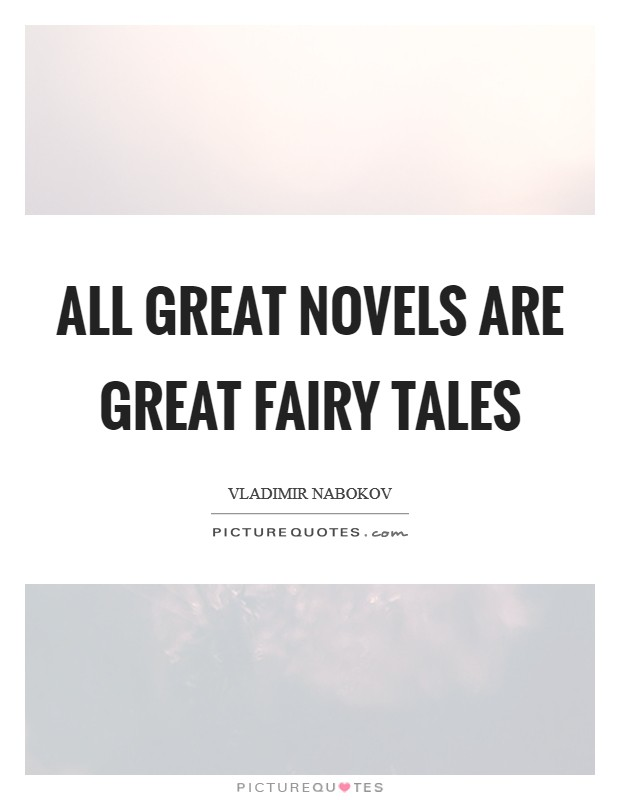 All great novels are great fairy tales Picture Quote #1