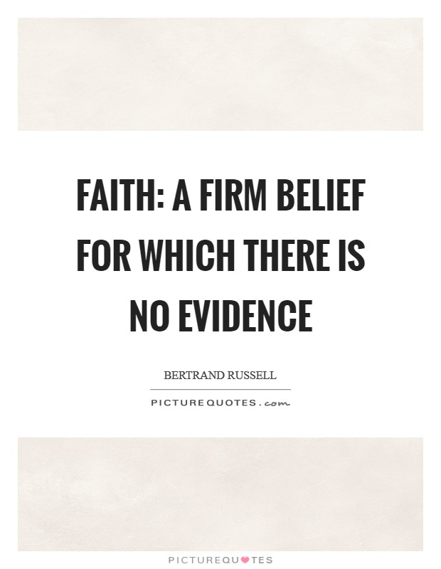 Faith: a firm belief for which there is no evidence Picture Quote #1