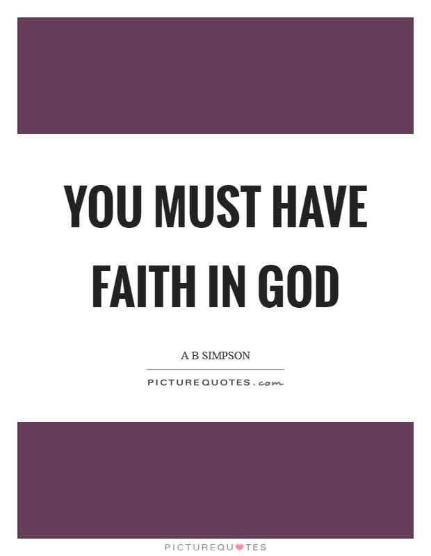 You must have faith in God Picture Quote #1