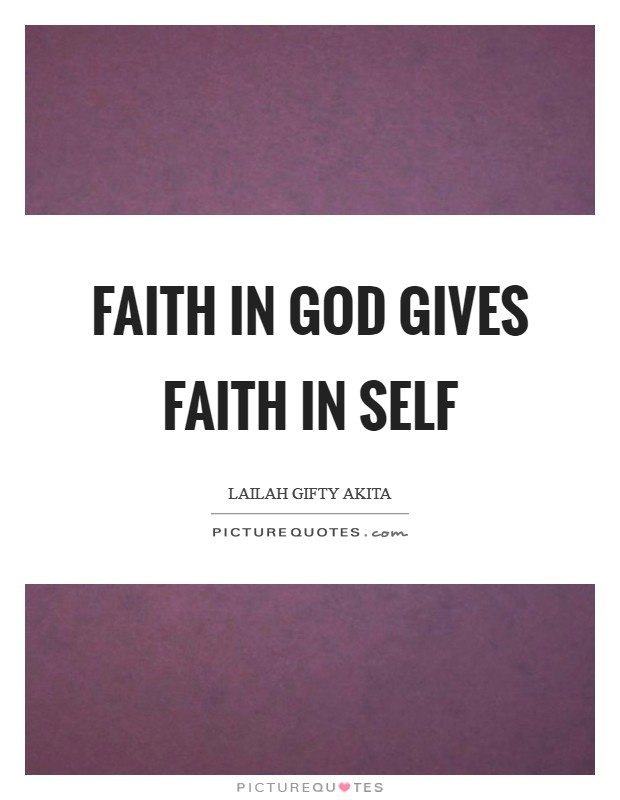 Faith in God gives faith in self Picture Quote #1