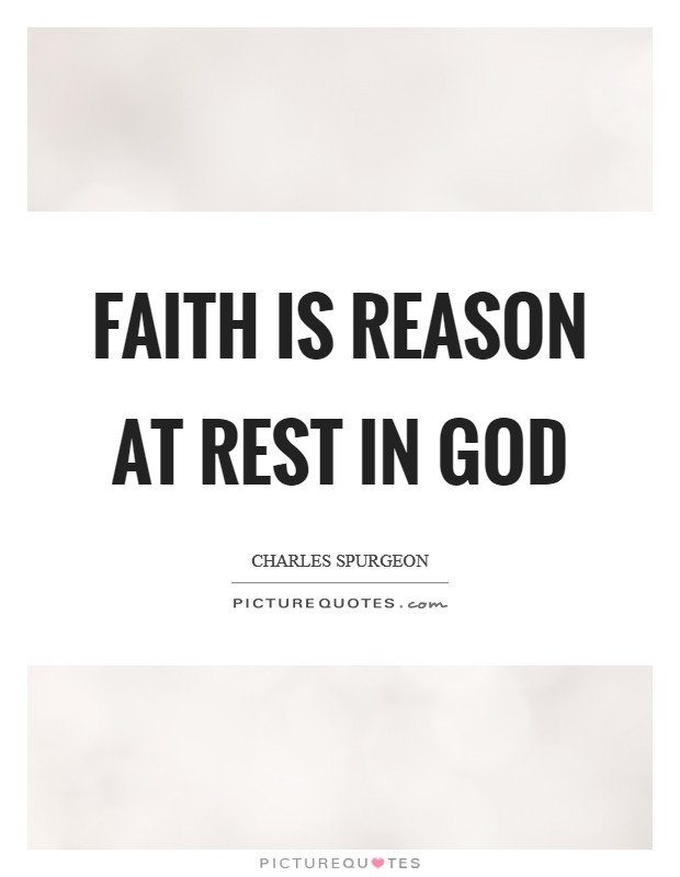 Faith is reason at rest in God Picture Quote #1