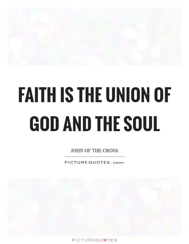 Faith is the union of God and the soul Picture Quote #1