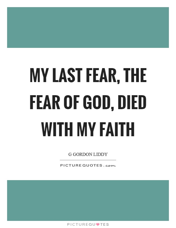My last fear, the fear of God, died with my faith Picture Quote #1