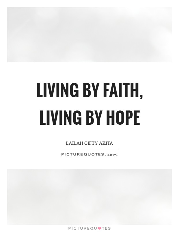 Living by faith, living by hope Picture Quote #1