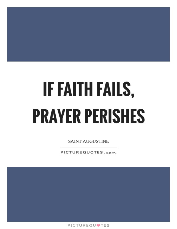 If faith fails, prayer perishes Picture Quote #1