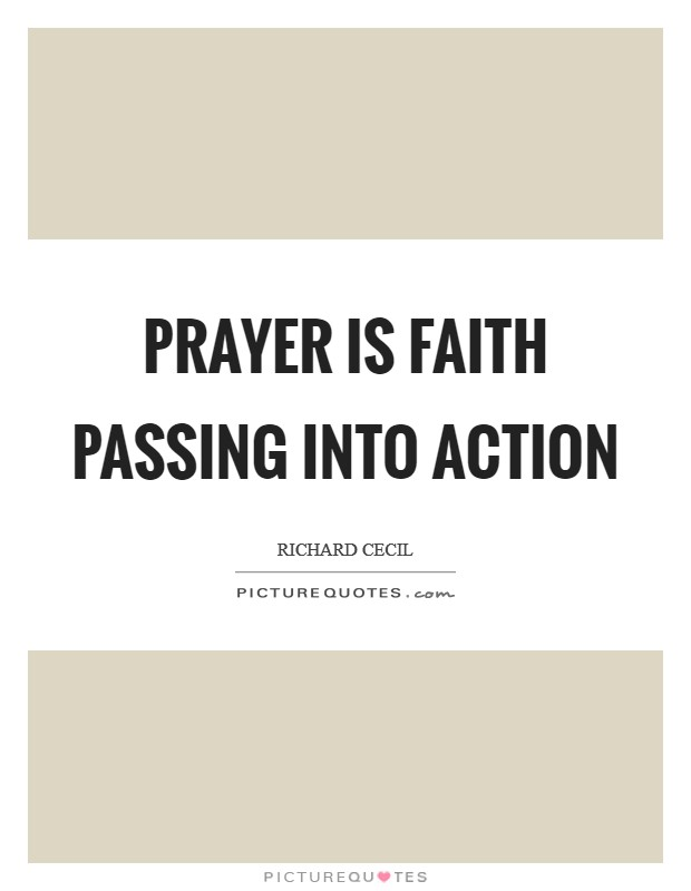 Prayer is faith passing into action Picture Quote #1