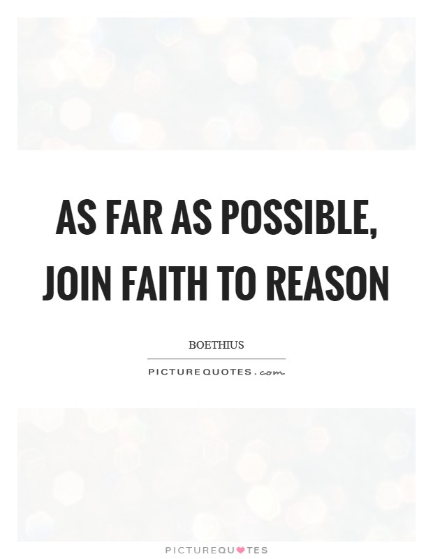 As far as possible, join faith to reason Picture Quote #1