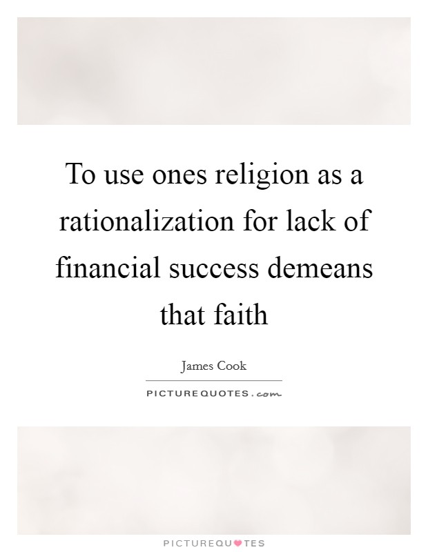 To use ones religion as a rationalization for lack of financial success demeans that faith Picture Quote #1