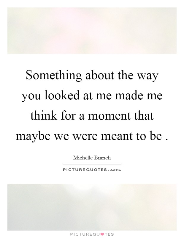 Were Meant To Be Quotes – Quotes of the Day