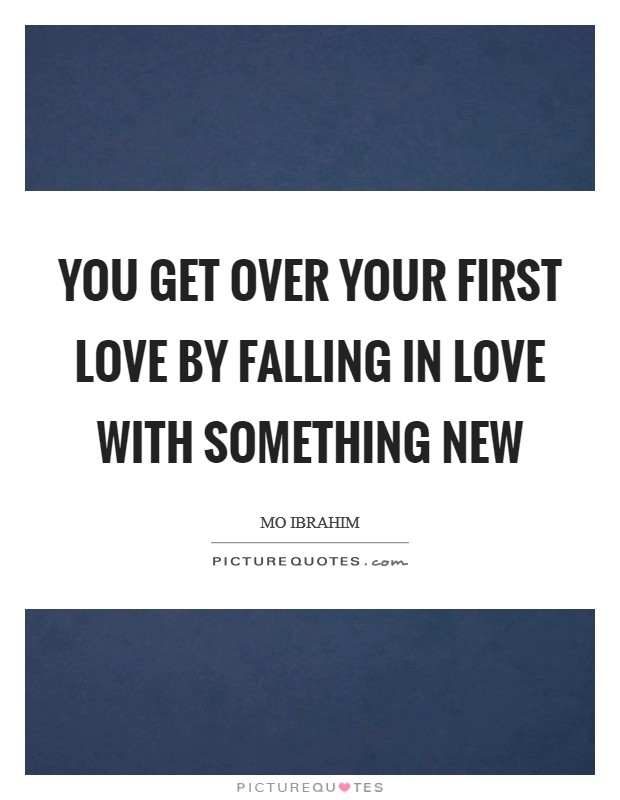 Getting over first love quotes