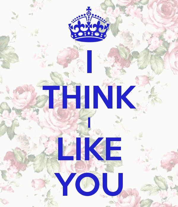 I Think I Like You Quote 2 Picture Quote #1