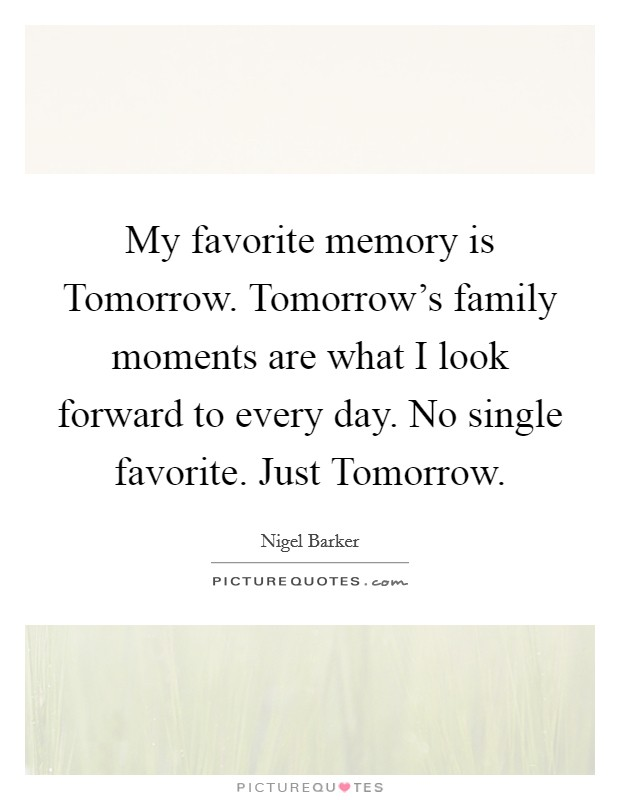 my favorite memory is tomorrow tomorrow s family moments are