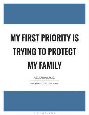 My priority, the most important thing in my life is my ...