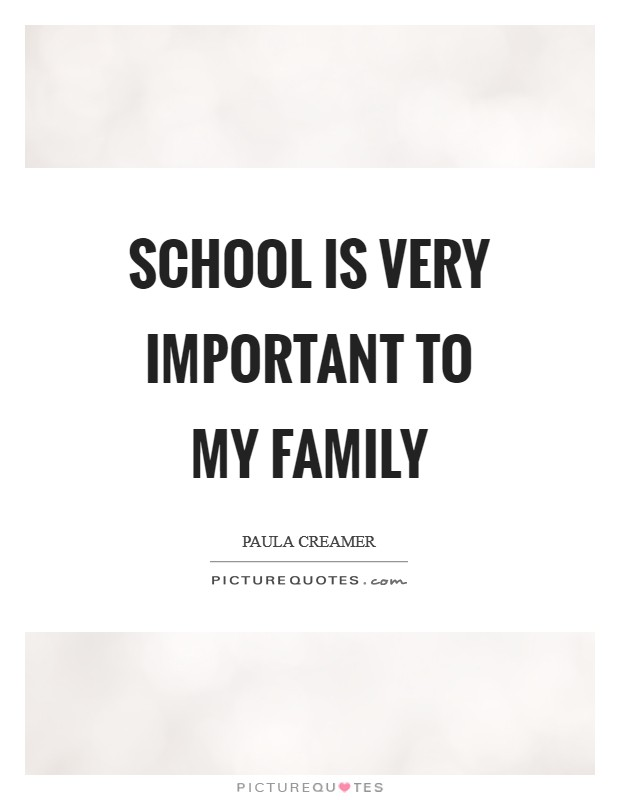 School is very important to my family Picture Quote #1
