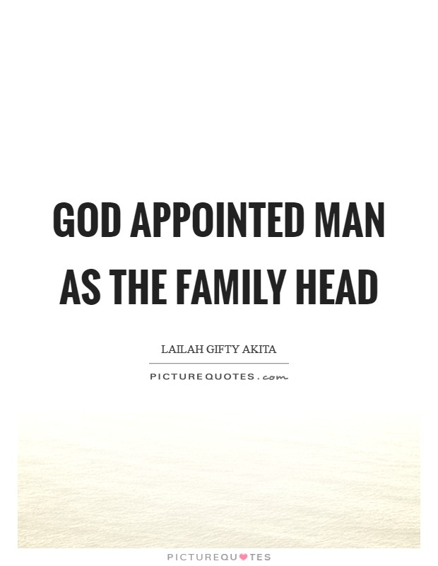 God appointed man as the family head Picture Quote #1
