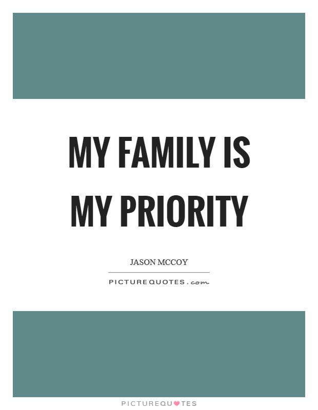 My family is my priority Picture Quote #1