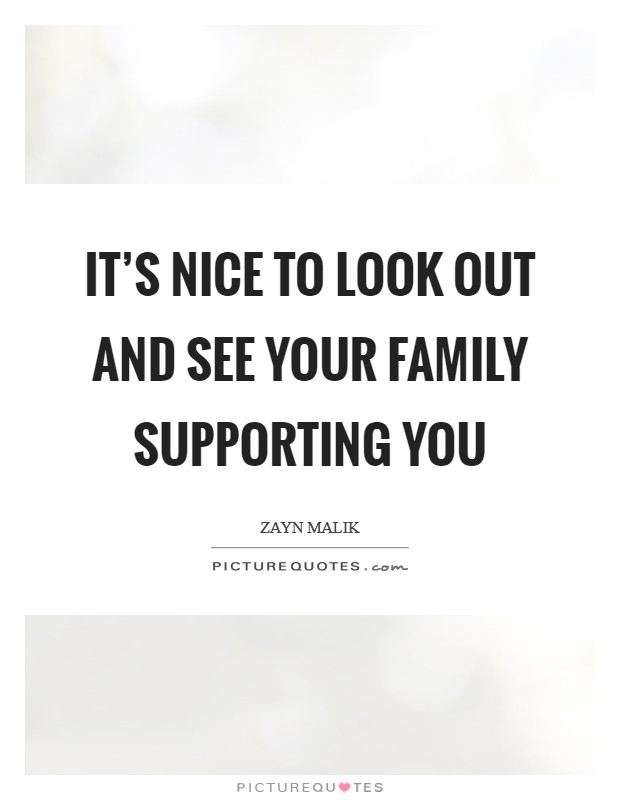 It's nice to look out and see your family supporting you Picture Quote #1