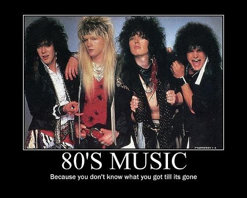 80's music. Because you don't know what you got till it's gone Picture Quote #1