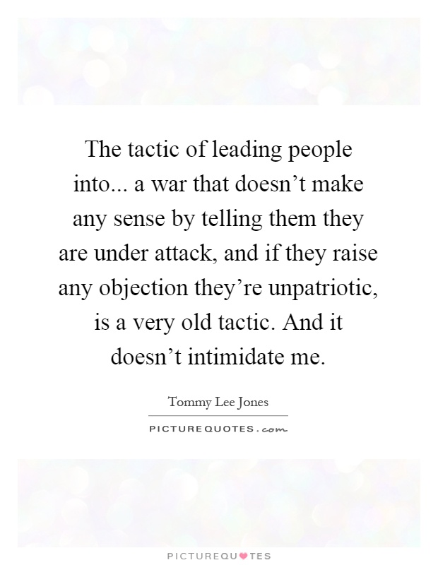 The Tactic Of Leading People Into... A War That Doesn't