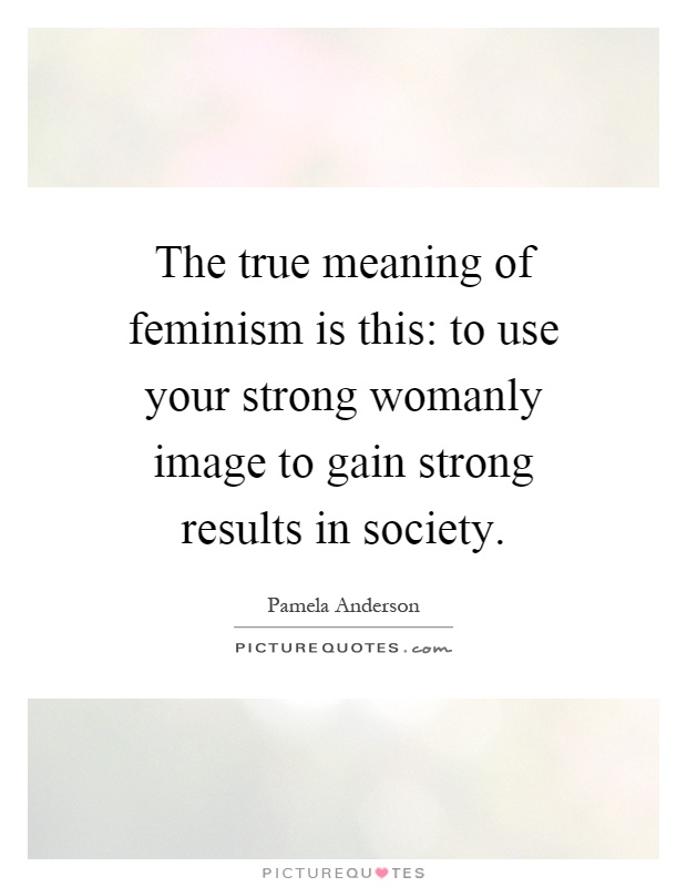 the meaning of feminism in society today Merriam-webster's word of the year for 2017 is feminism the word was a top lookup throughout the year, showing a 70% increase over 2016 it also saw several spikes in lookups that corresponded to various news reports and events during the year the general rise in lookups tells us that many people are interested in this word specific.