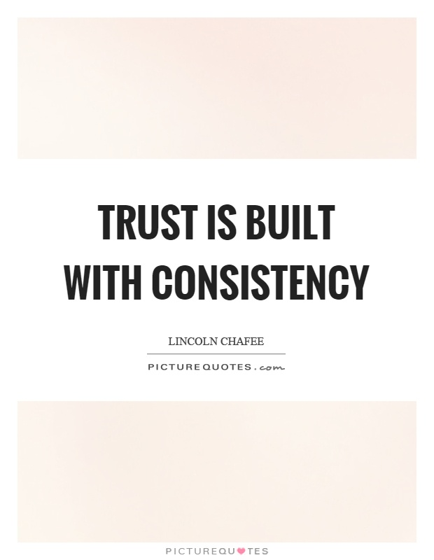 Trust is built with consistency Picture Quote #1