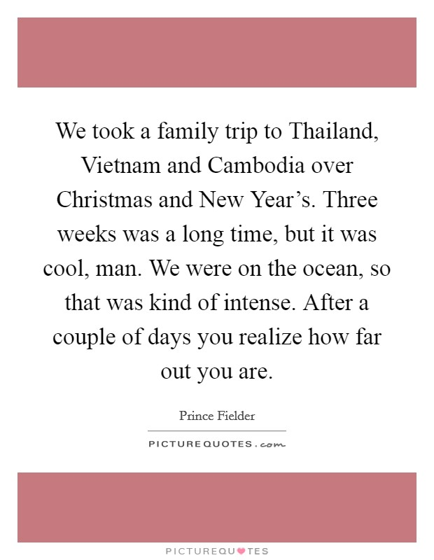 We took a family trip to Thailand, Vietnam and Cambodia over ...