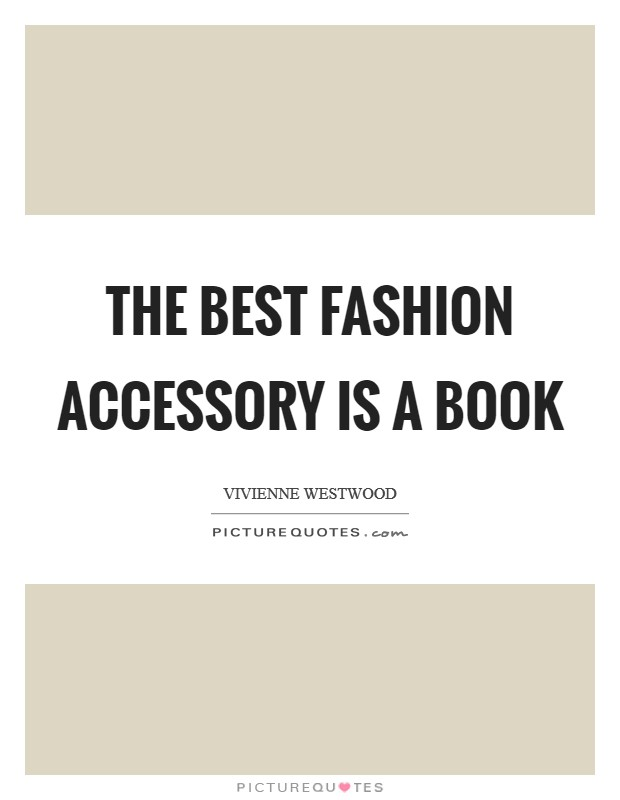 The best fashion accessory is a book Picture Quote #1