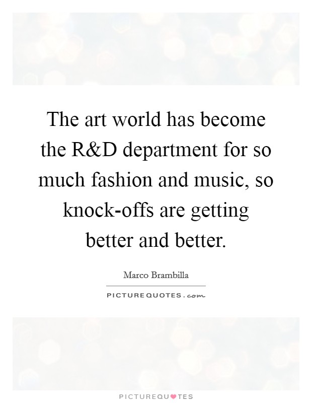 The art world has become the R Picture Quote #1