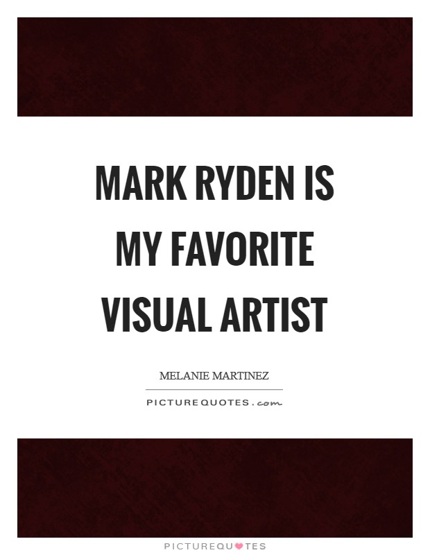 Mark Ryden is my favorite visual artist Picture Quote #1