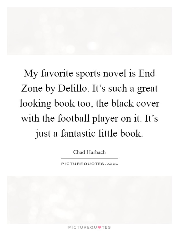 Book Cover Black Quotes : My favorite sports novel is end zone by delillo it s such