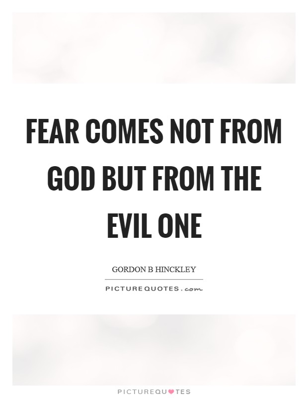 Fear comes not from God but from the evil one Picture Quote #1