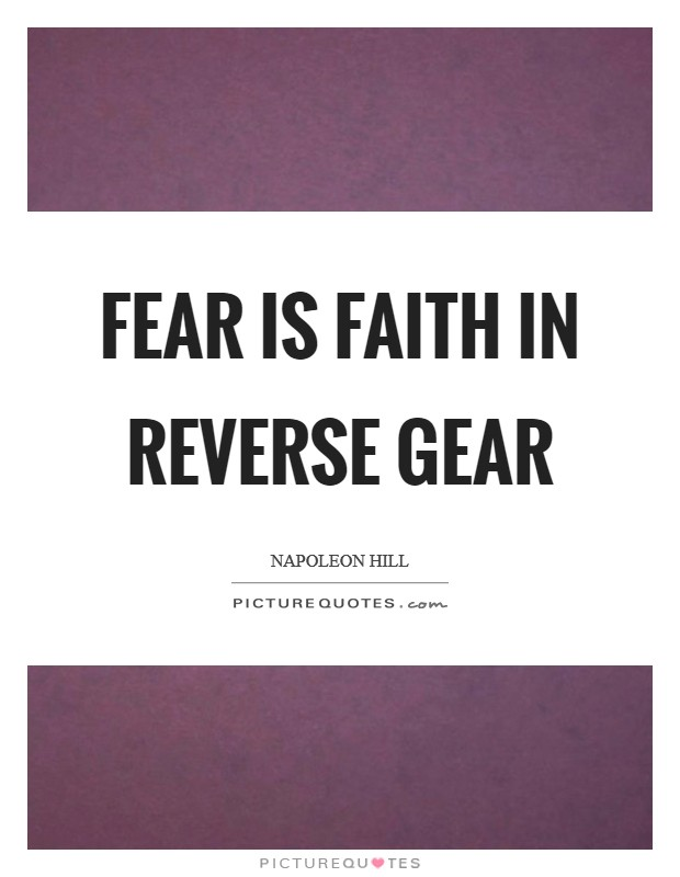 Fear is faith in reverse gear Picture Quote #1