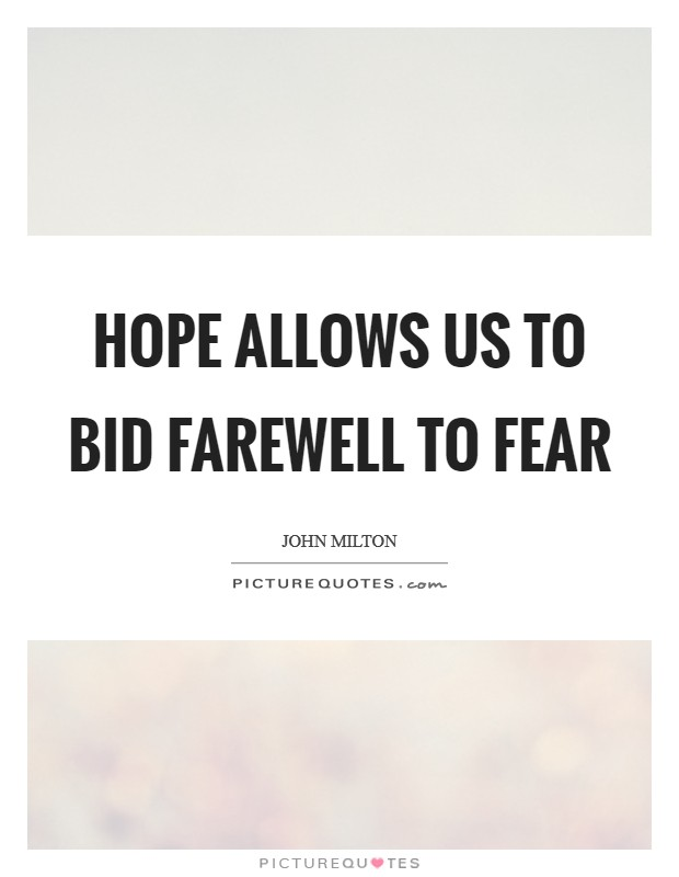Hope allows us to bid farewell to fear Picture Quote #1
